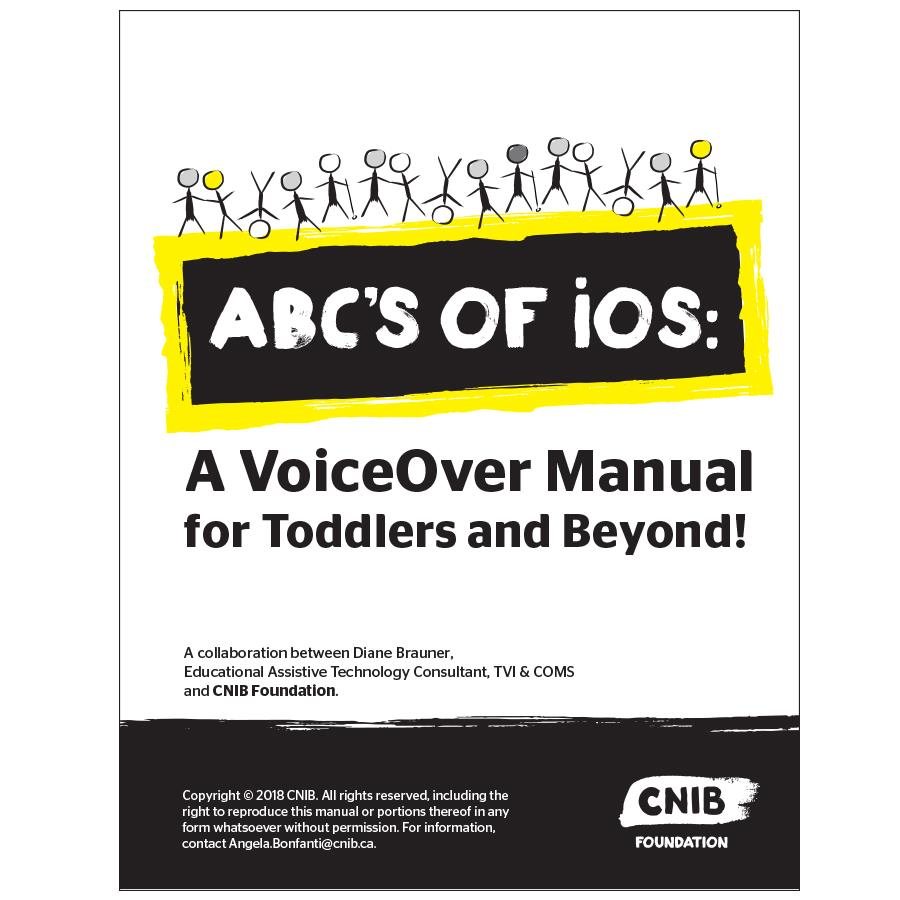 "The front cover of the ABC's of iOS manual. An illustration of cartoon stick people standing on top of the text ""ABC's of iOS."" Byline ""A VoiceOver manual for toddlers and beyond!"""