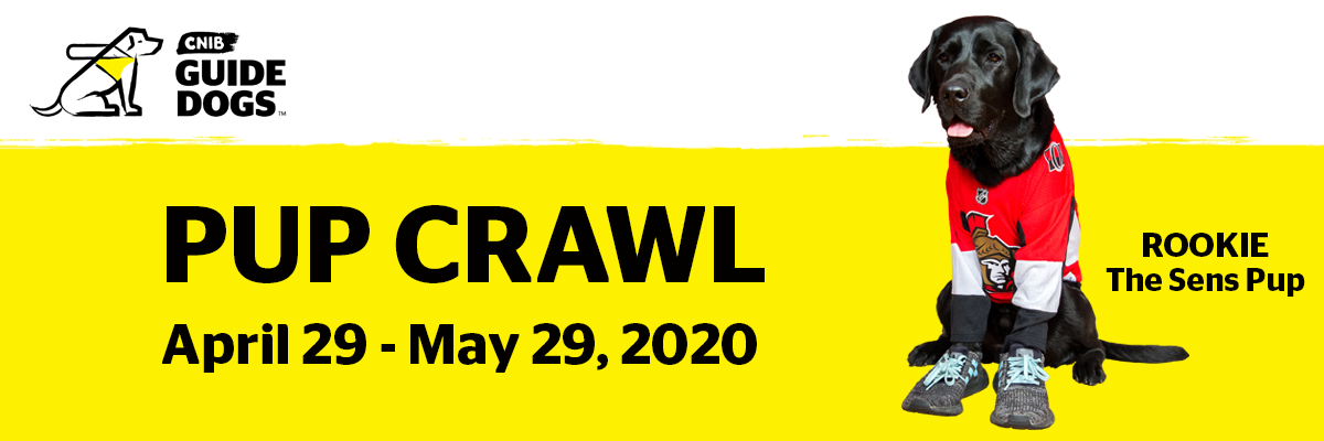 CNIB Guide Dogs Pup Crawl April 29 - May 29, 2020 banner that includes an image of Rookie, the Sens Pup
