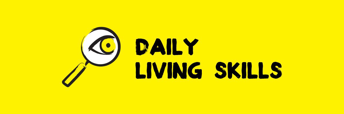 Icon of a magnifying glass with an eye in it and the words: Daily Living Skills