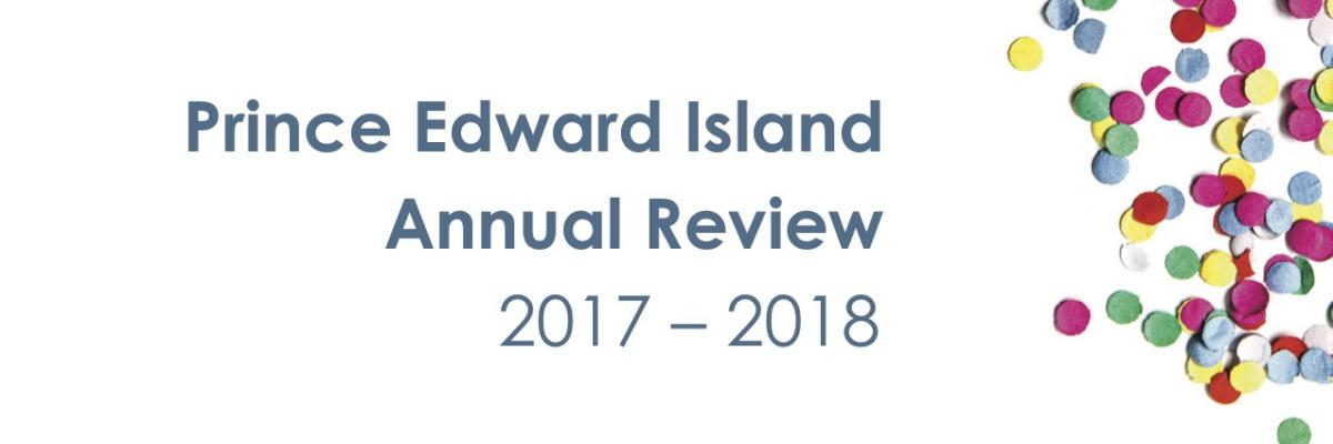 Prince Edward Island Annual Review 2017-2018