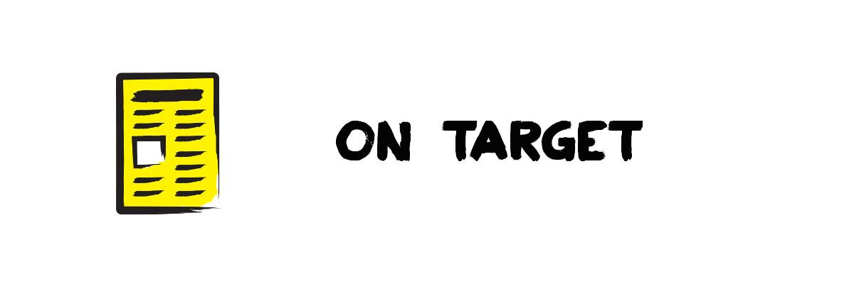 "An illustration of a newspaper painted yellow. Text ""On Target"""