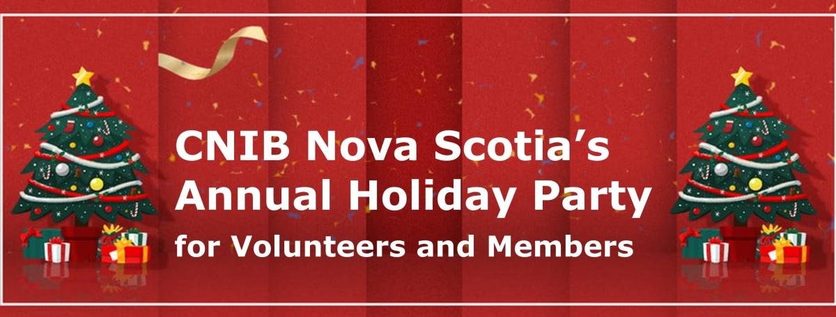 An illustration of a red banner with two Christmas trees. Text: CNIB Nova Scotia's Annual Holiday Party!